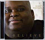 Robert Robinson's I Believe CD